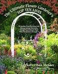 Find it at your Library: The Ultimate Flower Gardener's Top Ten Lists : 70 garden-transforming lists, money-saving shortcuts, design tips & smart plant picks for zones 3 through 7