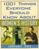 Find it at your library: 1001 things everyone should know about women's history